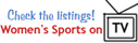 Women's Sports Foundation - Check the TV listings