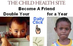 Become a Friend of the Child Health Site and make a difference in the life of a child every day - Just by joining, you'll help as many as 1,368 children by funding critical health services that prevent life-threatening diseases and blindness, restore the vision of blind children and enable child amputees to walk and lead active lives. As a member, your gift is doubled every time you click on the -Help a Child- button, and we recognize your support on The Child Health Site.