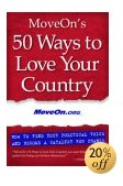 MoveOn's 50 Ways to Love Your Country, How to Find Your Political Voice and Become a Catalyst for Change